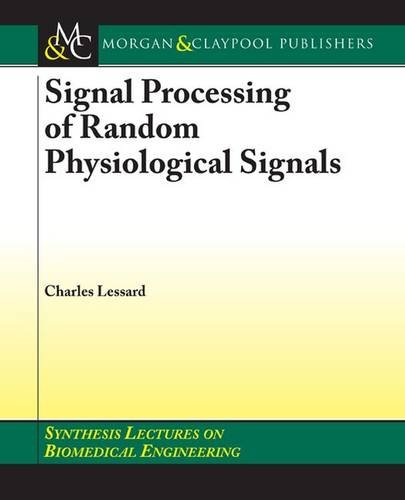 Signal Processing of Random Physiological Signals (Synthesis Lectures on Biomedical Engineering)