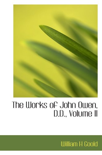 The Works of John Owen, D.D., Volume II