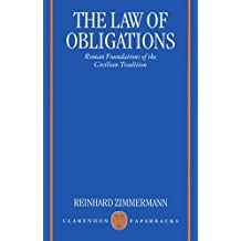 The Law of Obligations: Roman Foundations of the Civilian Tradition (Clarendon paperbacks)