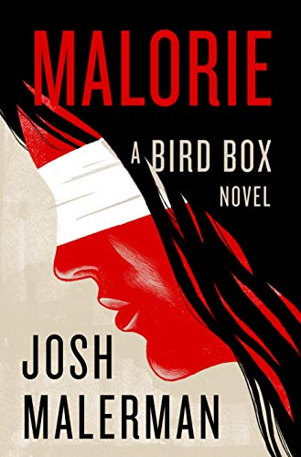 Malorie: A Bird Box Novel (English Edition) - Bird-box