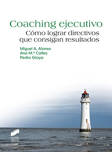 Coaching ejecutivo (Psicología. Manuales prácticos) por Miguel A. Alonso