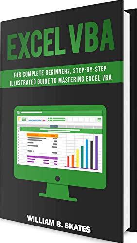 Excel VBA: Programming For Complete Beginners, Step-By-Step Illustrated Guide to Mastering Excel VBA (English Edition)