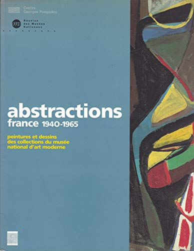Abstractions France, 1940-1965