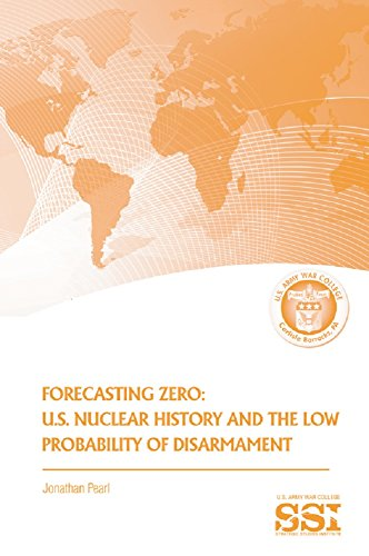 Forecasting Zero: U.s. Nuclear History And The Low Probability Of Disarmament por U.s. Department Of Defense epub