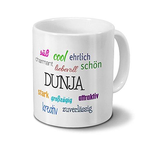 Tasse mit Namen Dunja - Motiv Positive Eigenschaften - Namenstasse, Kaffeebecher, Mug, Becher, Kaffeetasse - Farbe Weiß