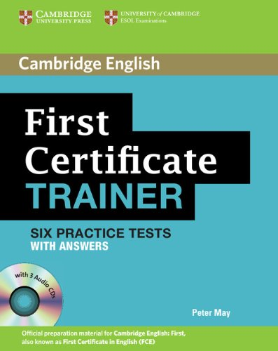 First Certificate Trainer Six Practice Tests with Answers and Audio CDs (3)...