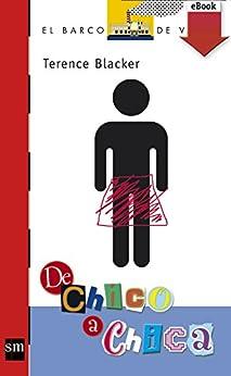 De chico a chica (eBook-ePub) (Barco de Vapor Roja) de [Blacker, Terence]