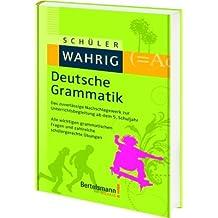 Schüler-WAHRIG Deutsche Grammatik