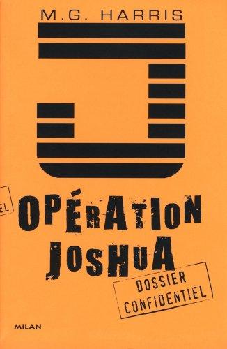 Opération Joshua : La prophétie maya : Dossier confidentiel