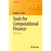 Tools for Computational Finance (Universitext) (English Edition)