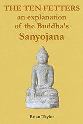 THE TEN FETTERS An Explanation of the Buddha's SANYOJANA