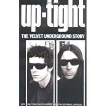 "Uptight: The Story of the ""Velvet Undergound"" (Classic rock reads)"