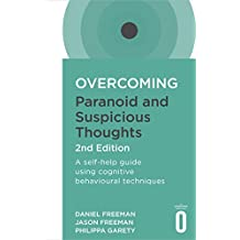 Overcoming Paranoid and Suspicious Thoughts, 2nd Edition (Overcoming Books) (English Edition)