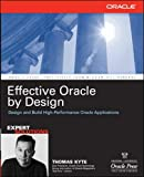 Effective Oracle by Design (Osborne Oracle Press Series)