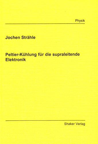 Peltier-Kühlung für die supraleitende Elektronik (Berichte aus der Physik)
