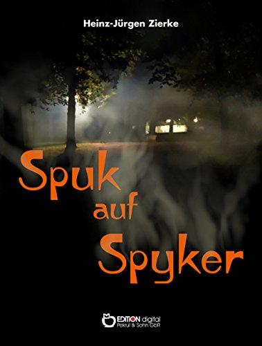 Spuk auf Spyker: Wundersame Geschichten