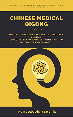 CHINESE MEDICAL QIGONG: QIGONG TERAPÉUTICO PARA LA PRÁCTICA CLÍNICA SEGUNDA EDICIÓN (JOAQUIN ALMERIA)