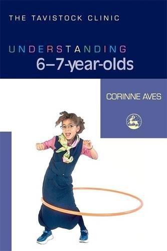 Understanding 6-7-Year-Olds (The Tavistock Clinic - Understanding Your Child)