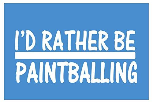 I'd Rather Be Paintballing *H711* 8 inch Sticker Decal Paintballs Mask Hopper Decal Vinyl Sticker for Cars, Trucks, Laptops, Fridge And More