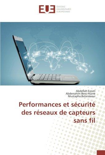 Performances et sécurité des réseaux de capteurs sans fil par Abdellah Ezzati