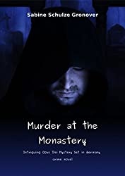 Murder at the Monastery: Intriguing Opus Dei Mystery Set in Germany - Crime Novel (English Edition)
