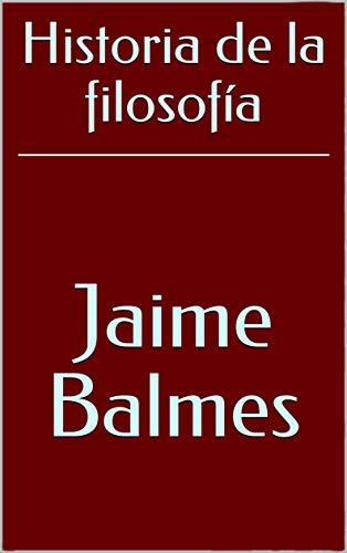 Historia de la filosofía por Jaime Balmes