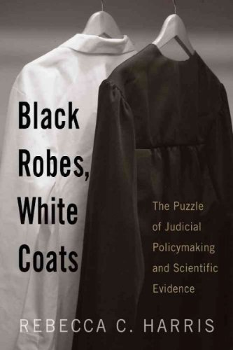(BLACK ROBES, WHITE COATS: THE PUZZLE OF JUDICIAL POLICYMAKING AND SCIENTIFIC EVIDENCE ) BY Harris, Rebecca C. (Author) Paperback Published on (09 , 2008)