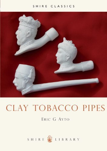 Clay Tobacco Pipes (Shire Album) by Eric G. Ayto (24-Feb-1994) Paperback