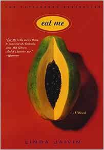 Amazon Fr Eat Me Linda Jaivin Livres