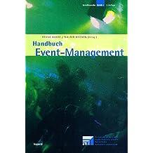 Handbuch Eventmanagement (Schriftenreihe der Europäischen Medien- und Event-Akademie gGmbH Baden-Baden)