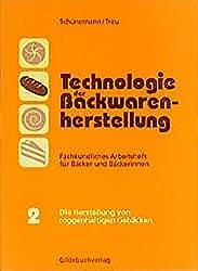 Technologie der Backwarenherstellung. Fachkundliches Arbeitsheft für Bäcker: Technologie der Backwarenherstellung, Fachkundliche Arbeitshefte für ... Die Herstellung von roggenhaltigen Gebäcken