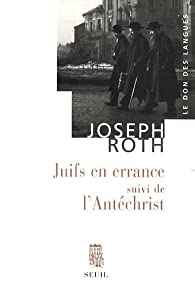 Juifs en errance suivi de l'Antéchrist par Joseph Roth