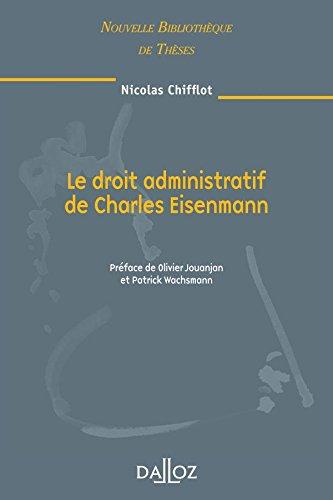 Le droit administratif de Charles Eisenmann. Volume 83: Nouvelle Bibliothque de Thses