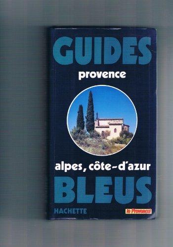 Guide bleu Provence-Alpes-Côte d'Azur (Les Guides bleus) par Adélaïde Barbey (Reliure inconnue)