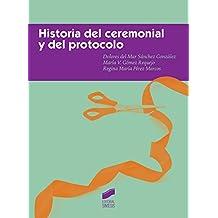 Historia del ceremonial y del protocolo (Ceremonial y Protocolo)