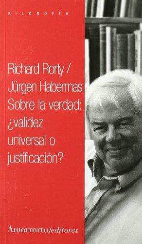 Sobre la verdad. ¿Validez universal o justificación? por From Amorrortu Editores España Sl