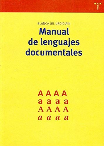 Manual de lenguajes documentales (Biblioteconomía y Administración Cultural) por Blanca Gil Urdiciain