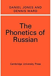 The Phonetics of Russian by Daniel Jones and Dennis Ward (1969-10-01)