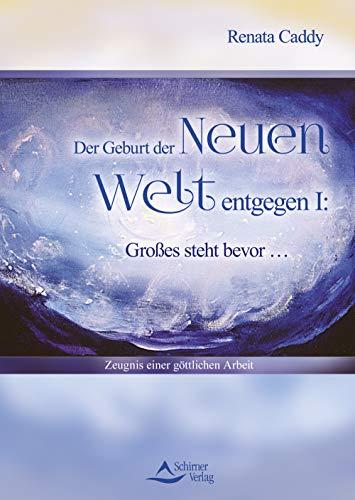 Der Geburt der Neuen Welt entgegen I: Großes steht bevor-Zeugnis einer göttlichen Arbeit Große Caddy
