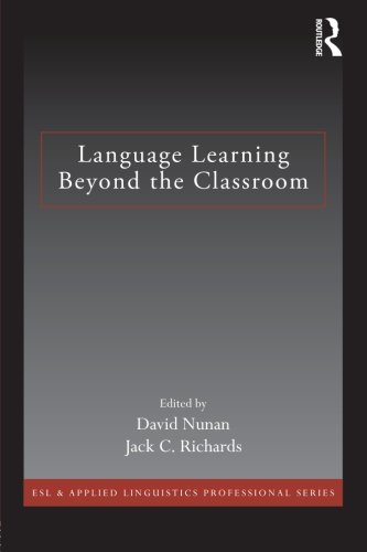Language Learning Beyond the Classroom (ESL & Applied Linguistics Professional Series)