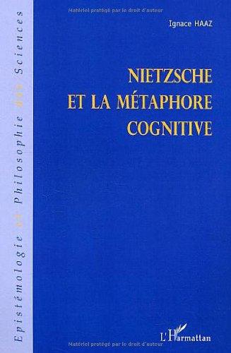 Nietzsche et la métaphore cognitive par Ignace Haaz