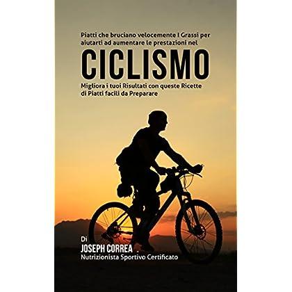Piatti Che Bruciano Velocemente I Grassi Per Aiutarti Ad Aumentare Le Prestazioni Nel Ciclismo: Migliora I Tuoi Risultati Con Queste Ricette Di Piatti Facili Da Preparare