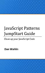 JavaScript Patterns JumpStart Guide (Cleanup your JavaScript Code) (English Edition)