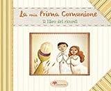 eBook Gratis da Scaricare La mia prima comunione Il libro dei ricordi (PDF,EPUB,MOBI) Online Italiano