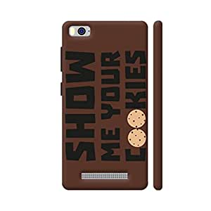 Colorpur Show Me Your Cookies Typography 2 Printed Back Case Cover for Xiaomi Mi 4i