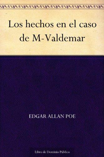 Los Hechos En El Caso De M-valdemar por Edgar Allan Poe Gratis