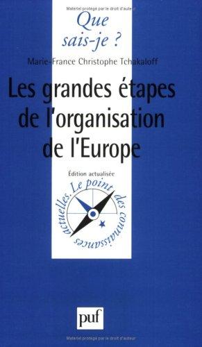 Les grandes étapes de l'organisation de l'Europe, 1945-1996