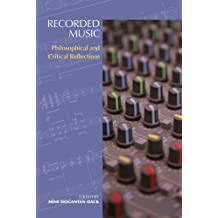 Recorded Music: Philosophical and Critical Reflections