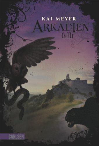 Buchseite und Rezensionen zu 'Arkadien-Reihe, Band 3: Arkadien fällt' von Kai Meyer