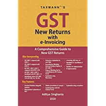 Taxmann's GST New Returns with e-Invoicing-A Comprehensive Guide to New GST Returns (2020 Edition)